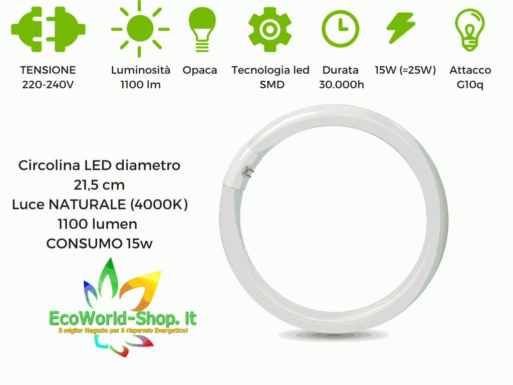 Circolina a led 15w attacco t9 g10q ecoworld for Ecoworld shop